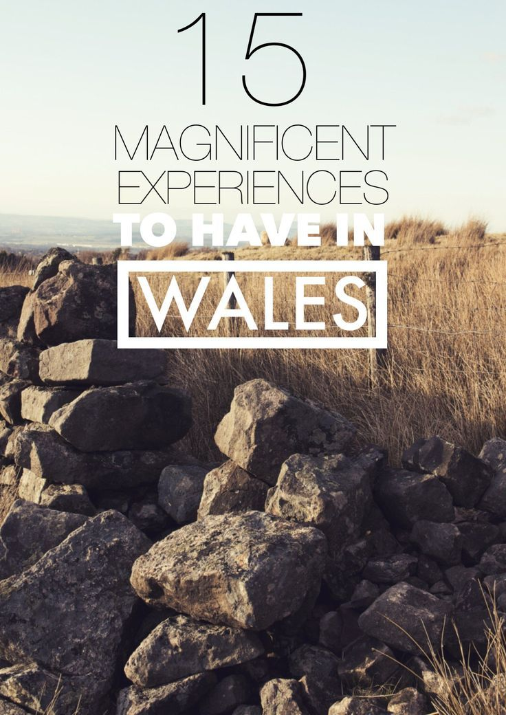 15 Magnificent Things to Do and See in Wales