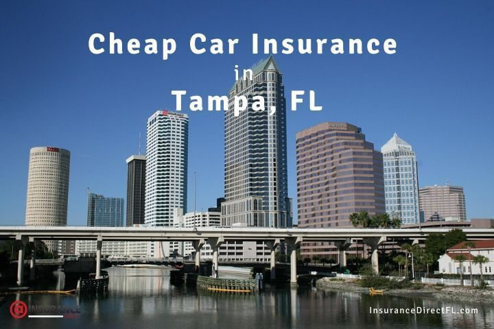 Tampa Car Insurance Get The Cheapest Car Insurance Quote In