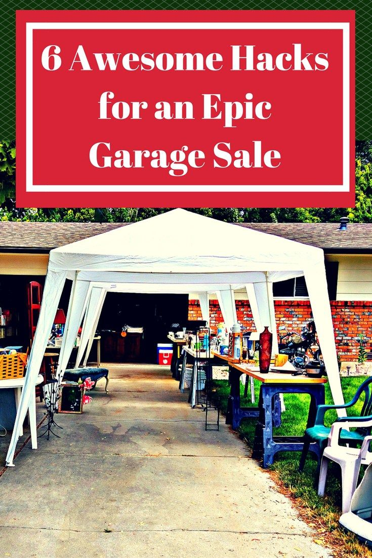 pinterest graphic 6 awesome hacks for an epic garage sale, photo of a classy…