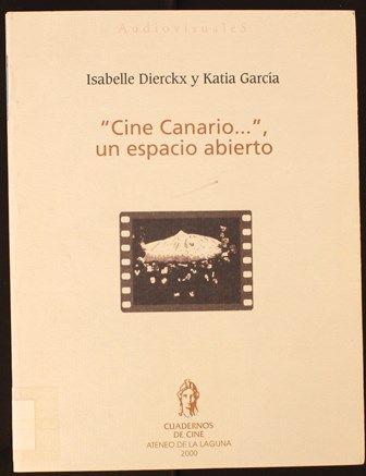 Cine canario, un espacio abierto : características y cronología de las producciones audiovisuales de Canarias / Isabelle Dierckx, Katia García. 2000 http://absysnetweb.bbtk.ull.es/cgi-bin/abnetopac01?TITN=207649