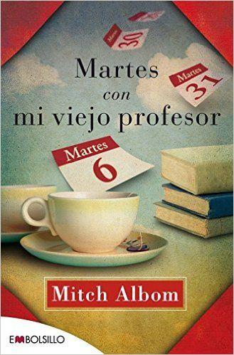 Martes con mi viejo profesor (EMBOLSILLO): Amazon.es: Mitch Albom, Alejandro Pareja: Libros