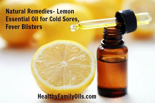 Natural Remedies- Lemon Essential Oil for Cold Sores, Fever Blisters healthyfamilyoils.com #naturalremedies #family