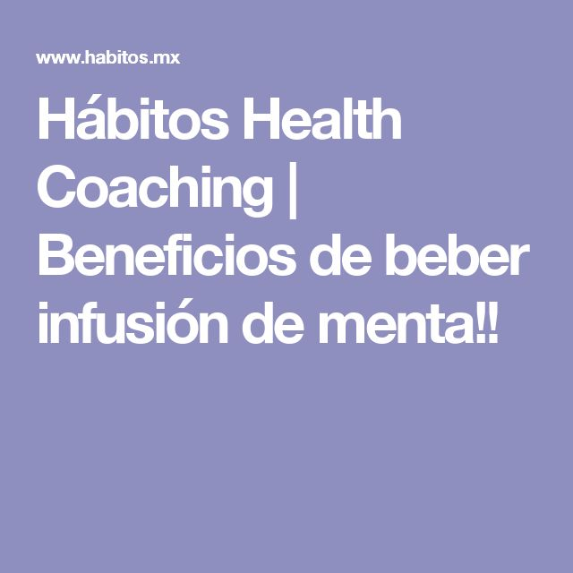 Hábitos Health Coaching | Beneficios de beber infusión de menta!!