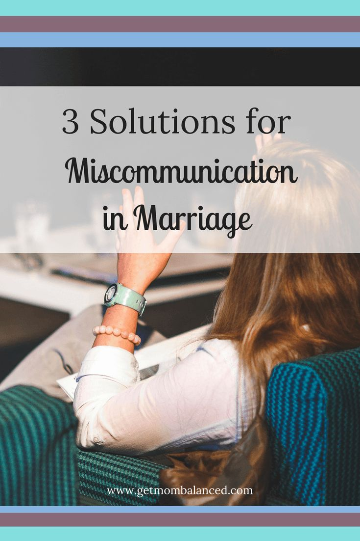 Struggling with miscommunication in your marriage or relationship? Don't miss these 3 solutions via Get Mom Balanced! Click through or pin to read later.
