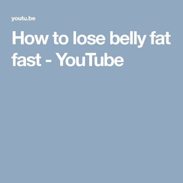 How to lose belly fat fast - YouTube