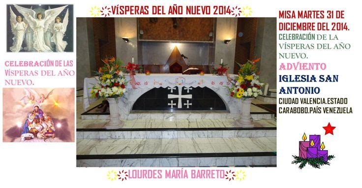 FELIZ AÑO 2014. VISPERAS DEL AÑO 2014. IGLESIA SAN ANTONIO. CIUDAD VALENCIA. ESTADO CARABOBO PAIS VENEZUELA. PARTE 4 ҉҉LOURDES MARÍA BARRETO҉҉