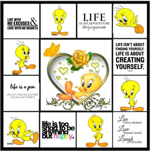 Tweety Bird with Quotes | Tweety & I say.....Life - Polyvore