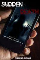 Sudden Death, an ebook by Theresa Jacobs at Smashwords