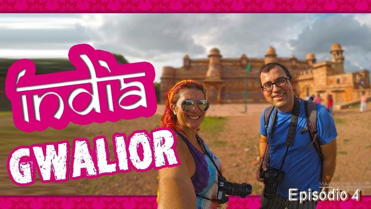 TRAVEL IN ÍNDIA | Episódio 4  - Gwalior