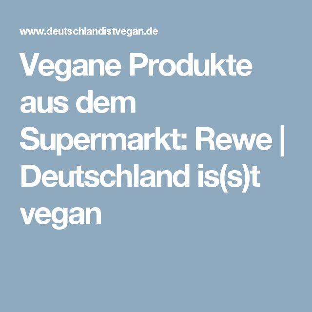 Vegane Produkte aus dem Supermarkt: Rewe | Deutschland is(s)t vegan