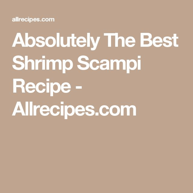 Absolutely The Best Shrimp Scampi Recipe - Allrecipes.com
