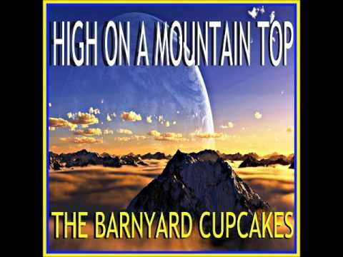 HIGH ON A MOUNTAIN TOP by The Barnyard Cupcakes