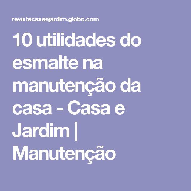 10 utilidades do esmalte na manutenção da casa - Casa e Jardim   Manutenção