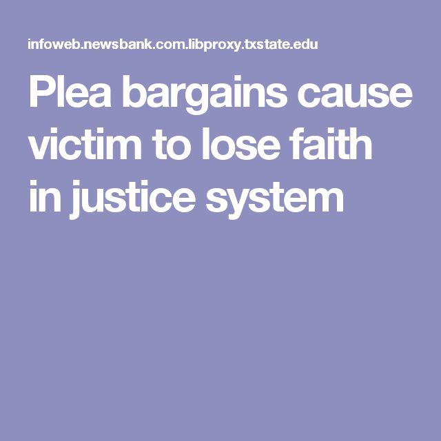 Plea bargains cause victim to lose faith in justice system