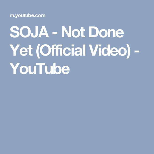 SOJA - Not Done Yet (Official Video) - YouTube