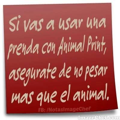 Si vas a usar una prenda con #AnimalPrint asegurate de no pesar más que el animal.