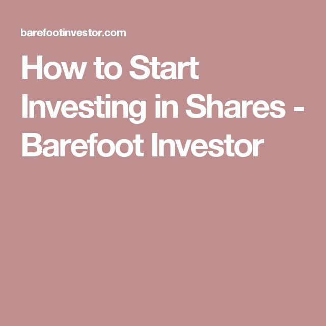 How to Start Investing in Shares - Barefoot Investor