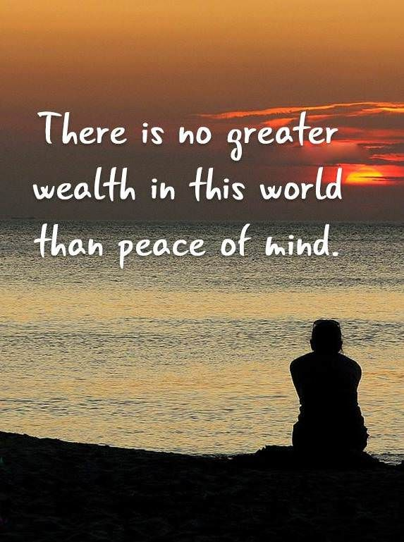 Inspirational Life Quotes Keep Your Minds Peace No Greater Wealth In
