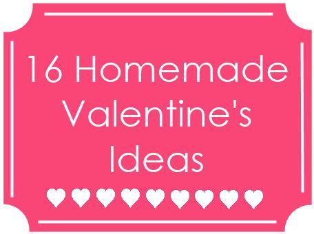16 Homemade Valentine's Ideas