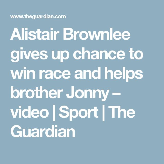 Alistair Brownlee gives up chance to win race and helps brother Jonny – video | Sport | The Guardian