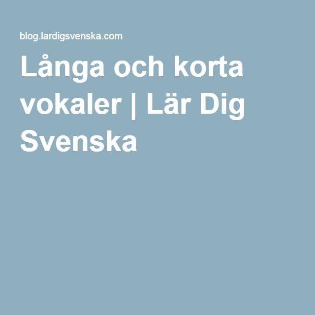 Långa och korta vokaler | Lär Dig Svenska