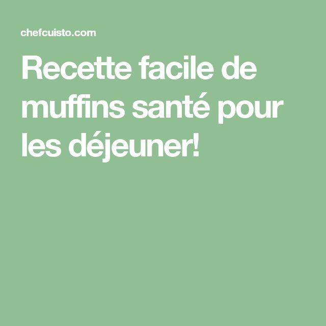 Recette facile de muffins santé pour les déjeuner!
