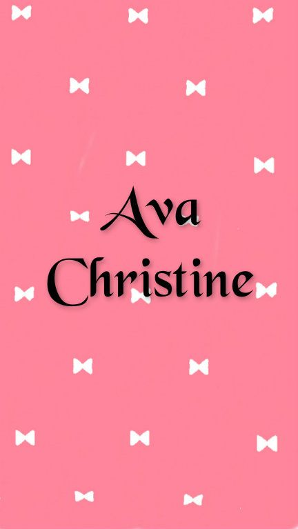 Ava Christine First And Middle Name Combos