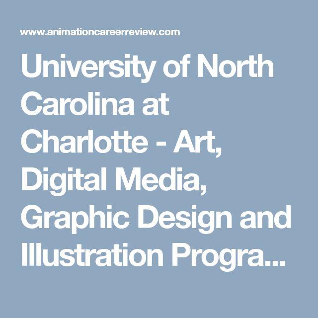University of North Carolina at Charlotte - Art, Digital Media, Graphic Design and Illustration Programs Profile | Animation Career Review