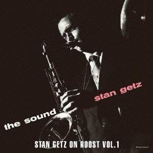 Complete Roost Session Vol.1 :スタン・ゲッツ・白人テナーサックスの最高峰の傑作・名作CDアルバムを聴く | ジャズの名盤