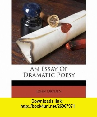 Essay on dramatic poesy by john dryden