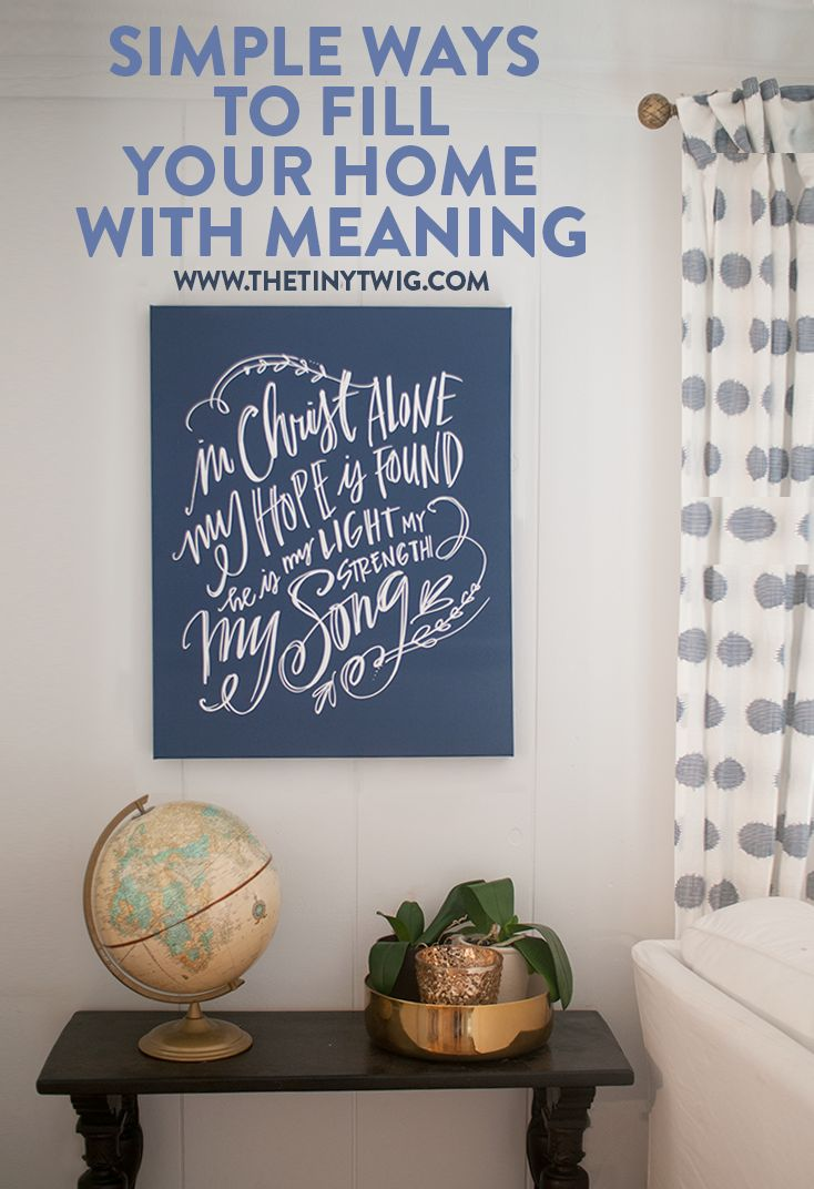 Simple Ways to Fill Your Home with Meaning. CANVAS BY LINDSAY LETTERS