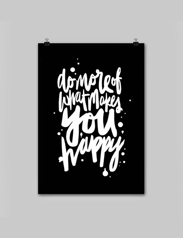 Do more of what makes you happy. Hand lettering by Maiko Nagao