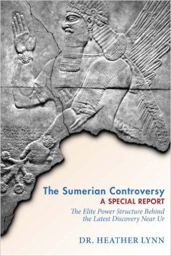 La controversia sumeria: Un Informe Especial: La Estructura Elite poder detrás del último descubrimiento cerca de Ur (Misterios en Mesopotamia) (Volumen 1): Dr. Heather Lynn: 9781484836859: Amazon.com: Libros
