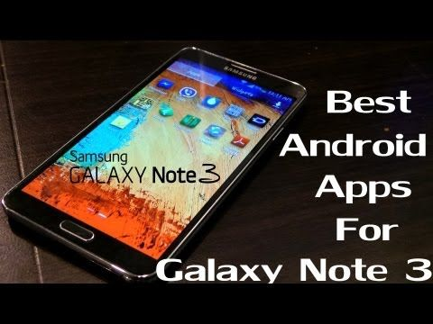 ▶ Top 10 Must Have Android Apps For Galaxy Note 3 - YouTube