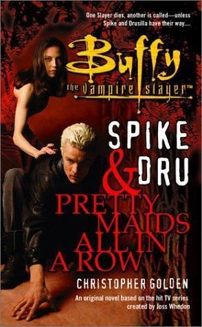 """""""Spike and Dru - Pretty Maids All in a Row (Buffy the Vampire Slayer)"""" av Christopher Golden"""