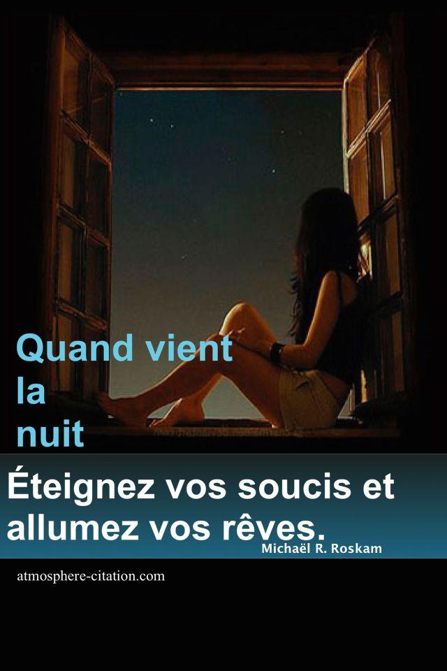 Quand vient la nuit Trouvez encore plus de citations et de dictons sur: http://www.atmosphere-citation.com/article/quand-vient-la-nuit.html?