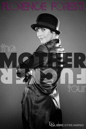 Florence Foresti - Mother Fucker                                                                                                                                                                                 Plus