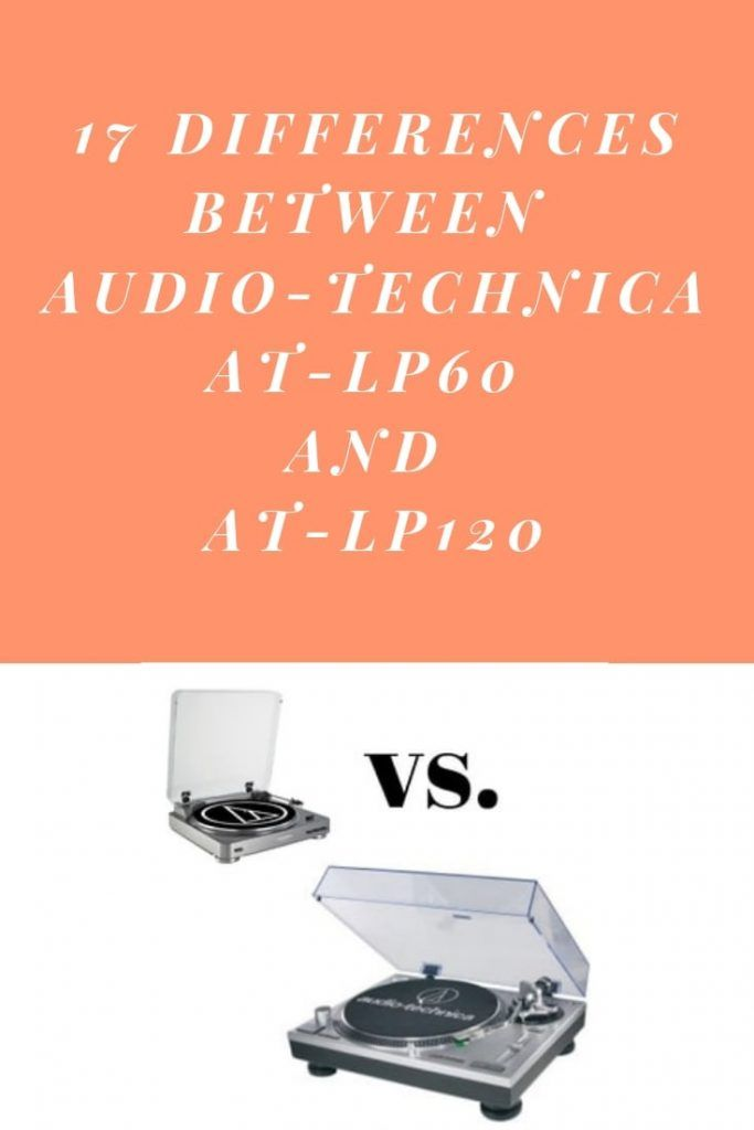 17 Differences Between At Lp60 And At Lp120 Vinyl Restart Vinyl Record Storage Direct Drive Turntable