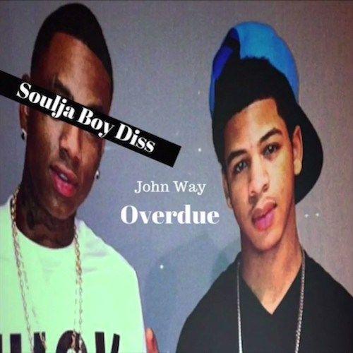 John Way (Soulja Boys Blood Brother)  Overdue (Soulja Boy Diss)