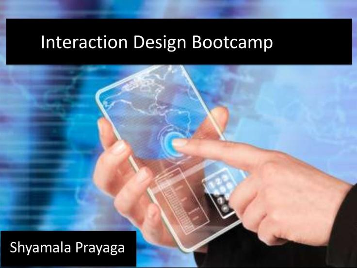 interaction-design-workshop by Shyamala Prayaga via Slideshare