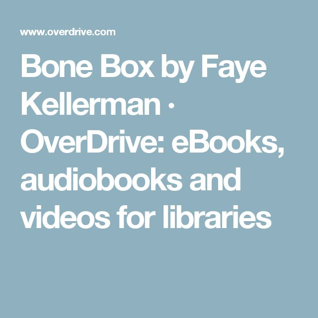 Bone Box by Faye Kellerman · OverDrive: eBooks, audiobooks and videos for libraries