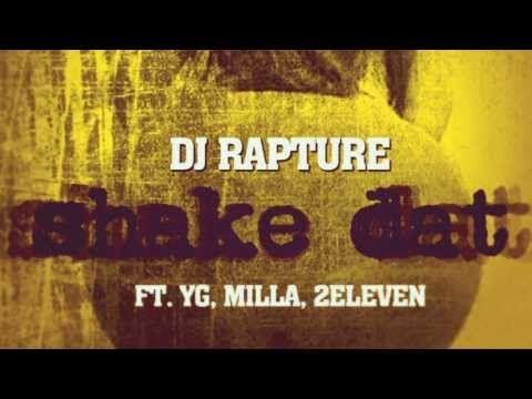 Shake dat - DJ Rapture ft. YG, Milla, 2Eleven