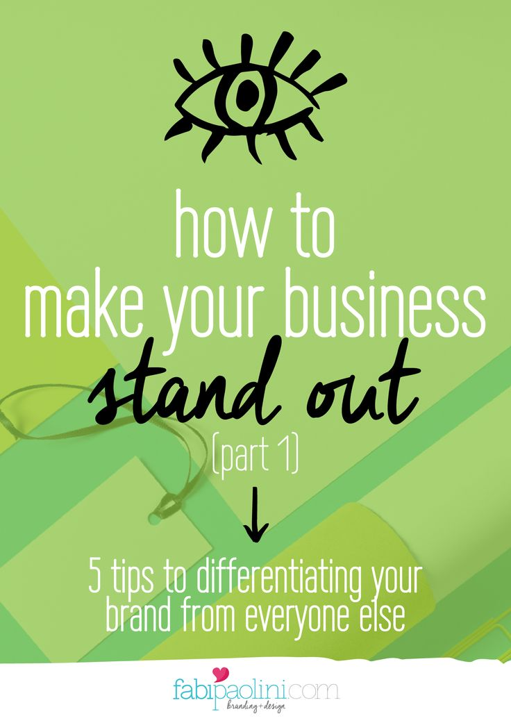 How to make your business stand out 5 tips to differentiating your brand