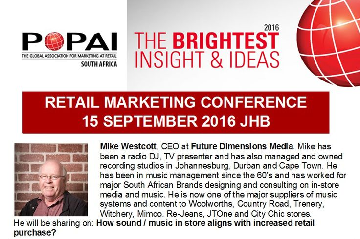 Join us at the Retail Marketing Conference in Johannesburg on the 15th of September where our CEO, Mike Westcott will be sharing how sound/music in store aligns with increased retail purchase. For more info on this event, please visit: http://ow.ly/JItP3031k2g