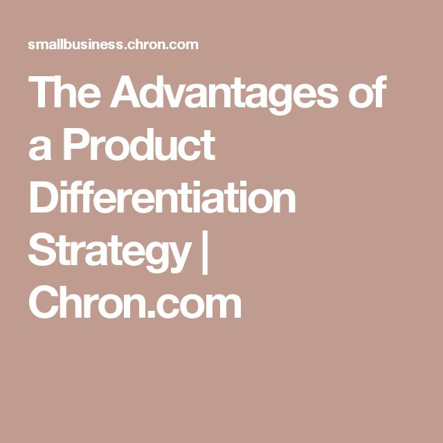 The Advantages of a Product Differentiation Strategy | Chron.com