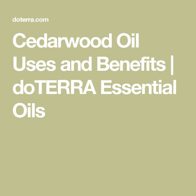Cedarwood Oil Uses and Benefits | doTERRA Essential Oils