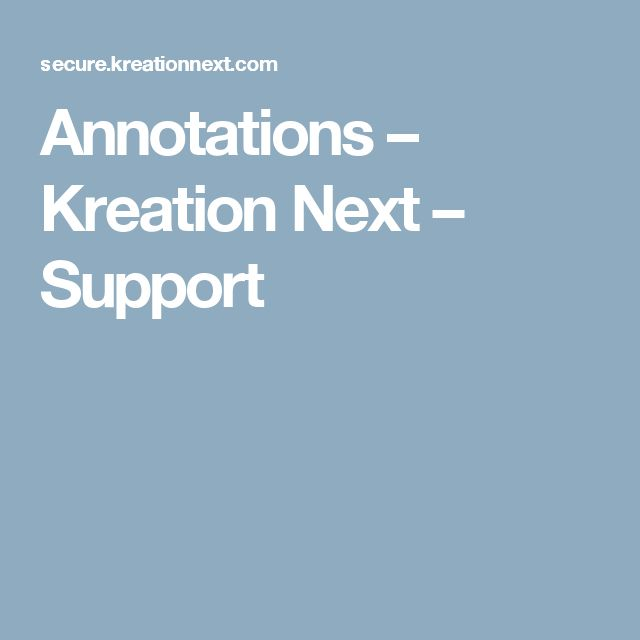 Annotations – Kreation Next – Support