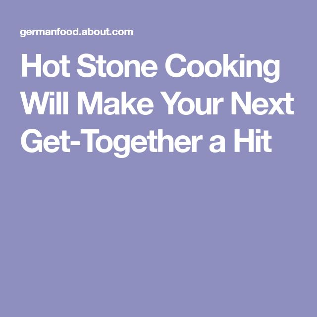 Hot Stone Cooking Will Make Your Next Get-Together a Hit