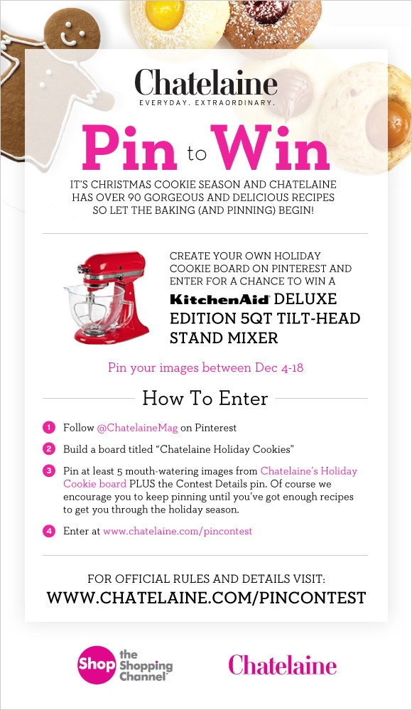Pin to Win! - Chatelaine    My hand mixer that I have used for over 11 years finally churned its way up to cookie heaven this week, while making cookies for the annual cookie exchange party. With the new baby, we don't have the money to get a new one just yet. Coming by this contest feels like kookie kismet.  Good luck everybody!