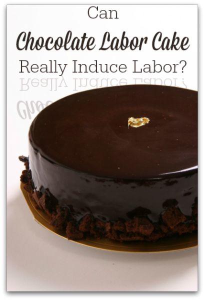 Can Chocolate Labor Cake Induce Labor?